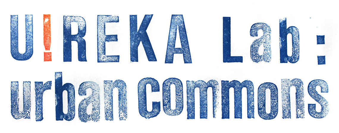 U!REKA Lab: Urban Commons